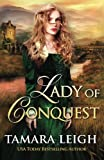 Lady Of Conquest: A Medieval Romance by  Tamara Leigh in stock, buy online here
