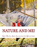Nature and Me!, Sky Blue and Jacquelyn Quattro, 146351560X