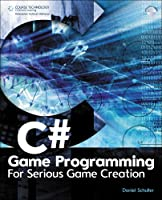 C# Game Programming: For Serious Game Creation Front Cover