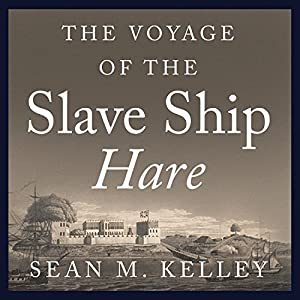 The Voyage of the Slave Ship Hare Audiobook