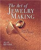 The Art of Jewelry Making: Classic & Original Designs