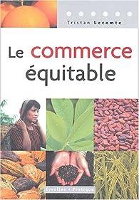 Le commerce équitable par Tristan Lecomte