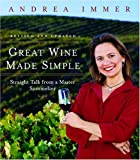 Great Wine Made Simple, Andrea Immer and Andrea Robinson, 0767904788