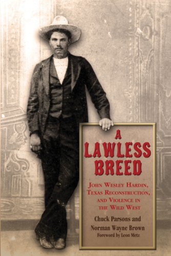 A Lawless Breed: John Wesley Hardin, Texas Reconstruction, and Violence in the Wild West (A.C. Greene - In Stores Ok Norman