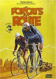 Les Forçats de la Route : Un reportage d'Albert Londres 1924 (BD) par Patrice Serres
