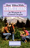 Best Hikes with Children in Western and Central Oregon, Bonnie Henderson, 0898863198
