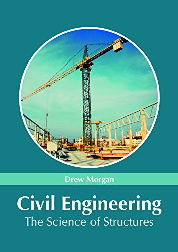Civil Engineering: The Science of Structures