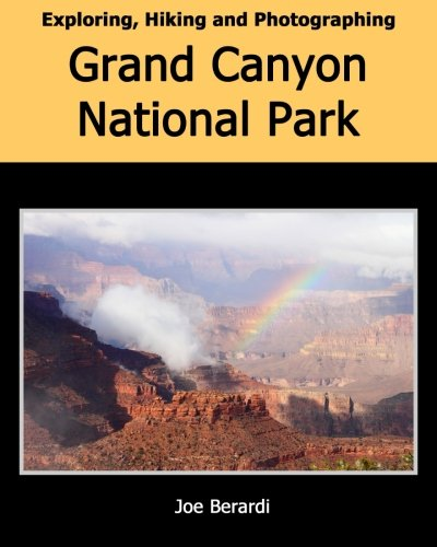 Exploring, Hiking and Photographing Grand Canyon National