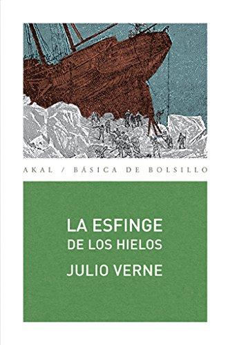 La esfinge de los hielos (Básica de Bolsillo) Tapa blanda – 1 ene 2008 Julio Verne Ediciones Akal 8446028662 Action & Adventure