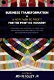 Business Transformation - A New Path To Profit For The Printing Industry