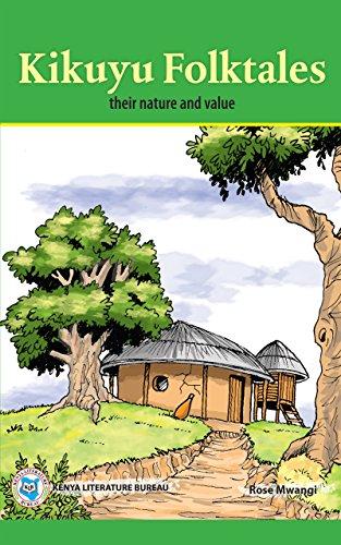 Kikuyu Folktales: Their Nature and Value