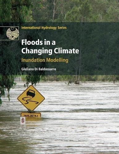 [D.o.w.n.l.o.a.d] Floods in a Changing Climate: Inundation Modelling (International Hydrology Series)<br />WORD