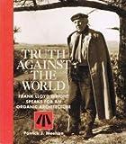Truth Against the World, Frank Lloyd Wright, 0891331743
