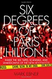 img - for Six Degrees of Paris Hilton: Inside the Sex Tapes, Scandals, and Shakedowns of the New Hollywood book / textbook / text book