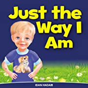 Just The Way I Am: Help Kids Ages 3 4 5 6 7 8 Go to Sleep With a Smile (Illustrated Bedtime Stories for Children Ages 3-5, that Every Parent will Enjoy Book 2)