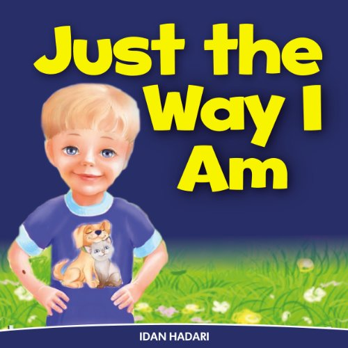 Just The Way I Am: Teach How to Build Self Confidence in Your Child (Bedtime Story Fiction Children's Picture Book Book 2) Kindle Edition