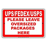 tow and haul package - UPS FedEx USPS Please Leave Oversized Packages Here Caution Alert Warning Notice Aluminum Metal Tin 8
