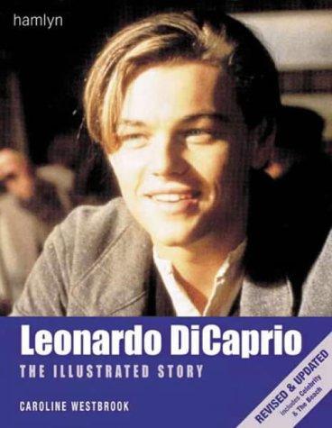 Read Online Leonardo Dicaprio: The Illustrated Story pdf epub