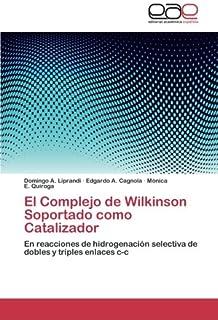 El Complejo de Wilkinson Soportado como Catalizador: En reacciones de hidrogenación…