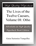 img - for The Lives of the Twelve Caesars, Volume 08: Otho book / textbook / text book