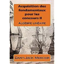 Acquisition des fondamentaux pour les concours II (French Edition)