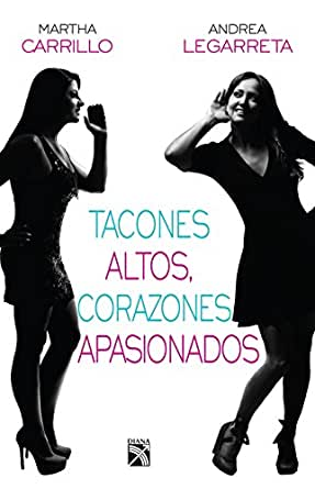 Tacones altos, corazones apasionados eBook: Martha Carrillo ...