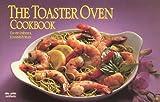 The Toaster Oven Cookbook, David Diresta and Joanne Foran, 1558671242