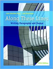 along these lines writing paragraphs & essays Buy along these lines writing paragraphs and essays - john biays isbn 9780321984005 0321984005 7th edition or 2015 edition along these lines: writing paragraphs and.