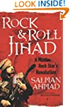 Rock & Roll Jihad: A Muslim Rock Star...