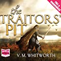 The Traitors' Pit Audiobook by V. M. Whitworth Narrated by Laurence Kennedy