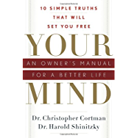 Your Mind: An Owner's Manual for a Better Life (English Edition)