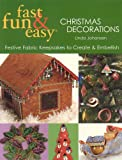 Fast, Fun and Easy Christmas Decorations, Linda Johansen, 1571203400
