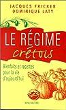 Le régime crétois : Bienfaits et recettes pour la vie d'aujourd'hui