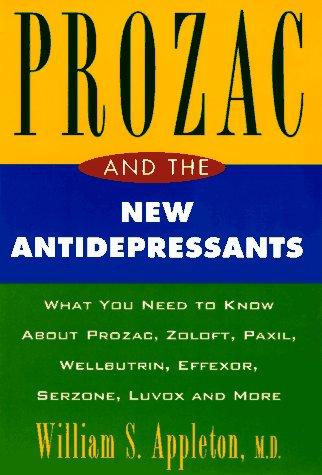 prozac-and-the-new-antidepressants-what-you-need-know-abt-prozac-zoloft-paxil-wellbutrin-effeco-serz