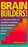 img - for Brain Builders!: A Lifelong Guide to Sharper Thinking, Better Memory, and an Ageproof Mind book / textbook / text book