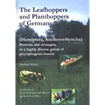 The Leafhoppers and Planthoppers of Germany Hemiptera, Auchenorrhyncha: Patterns and Strategies in a Highly Diverse Group of Phytophagous Insects