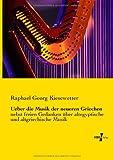 Ueber Die Musik der Neueren Griechen, Raphael Georg Kiesewetter, 3956105583