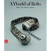 A World of Belts: Africa, Asia, Oceania, America