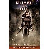 Kneel Or Die (The Kurtherian Gambit Book 7)