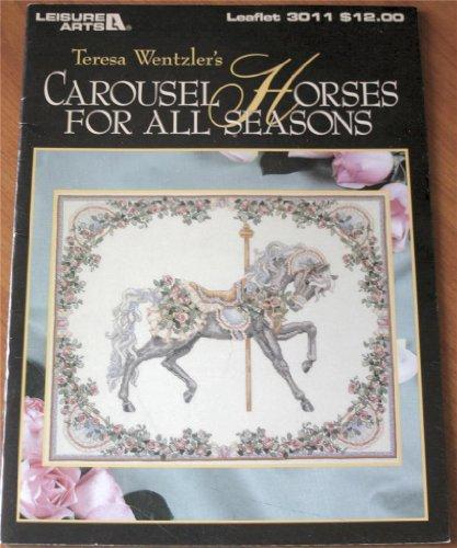 Teresa Wentzler's Carousel Horses For All Seasons (Leisure Arts Cross Stitch Leaflet 3011)