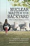 Nuclear Waste in Your Backyard, Robert L. Ferguson, 1480808598