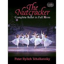 The Nutcracker: Complete Ballet in Full Score