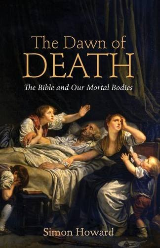 Download The Dawn of Death: The Bible and Our Mortal Bodies pdf