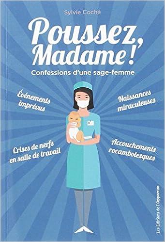 Poussez, madame! Confessions d'une sage-femme de Sylvie Coché 51PCaKuUVoL._SX339_BO1,204,203,200_