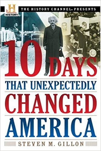 10 Days That Unexpectedly Changed America (History Channel ...