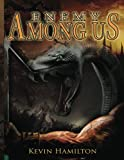 Enemy among Us, Kevin Hamilton, 1491275715