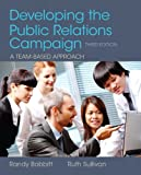 Developing the Public Relations Campaign, Bobbitt, Randy and Sullivan, Ruth, 0205066720