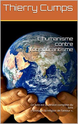 Amazon Com L Humanisme Contre L Obscurantisme Ce Livre Est