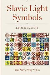 Slavic Light Symbols (The Slavic Way) (Volume 5) Paperback