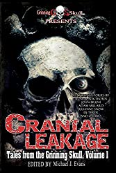 Cranial Leakage: Tales from the Grinning Skull, Vol. I